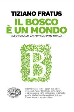 """Copertina del libro di Tiziano Fratus """"Il bosco è un mondo"""""""